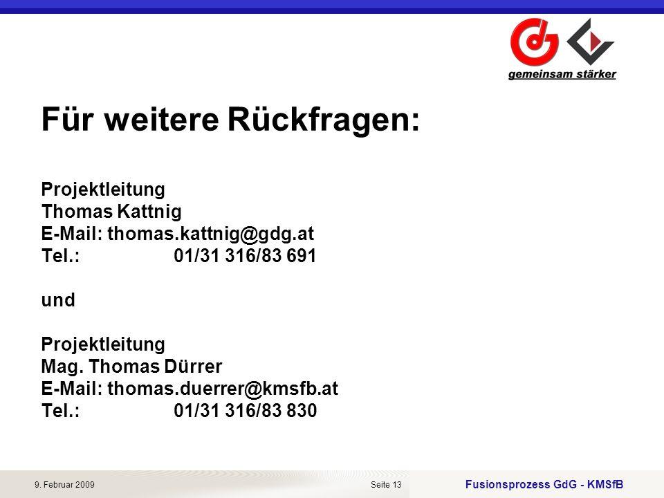 Für weitere Rückfragen: Projektleitung Thomas Kattnig E-Mail:. thomas
