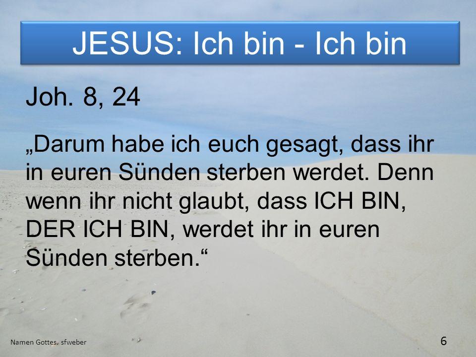 JESUS: Ich bin - Ich bin Joh. 8, 24