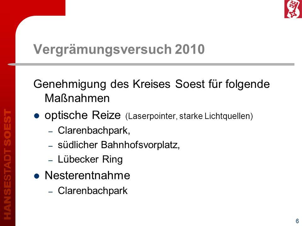 Vergrämungsversuch 2010 Genehmigung des Kreises Soest für folgende Maßnahmen. optische Reize (Laserpointer, starke Lichtquellen)