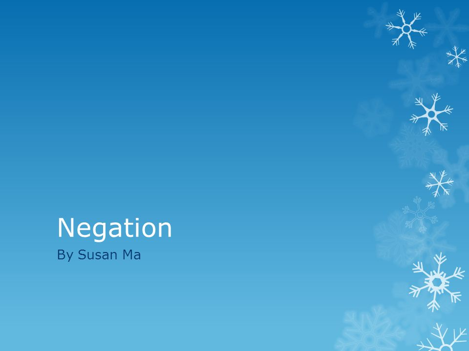 Negation By Susan Ma