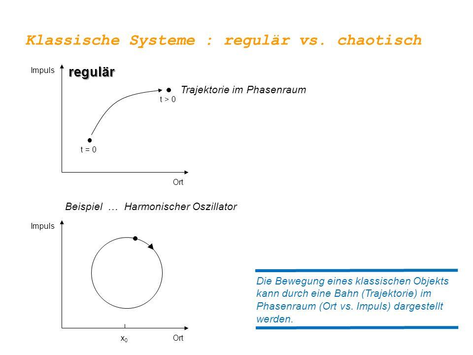 Klassische Systeme : regulär vs. chaotisch