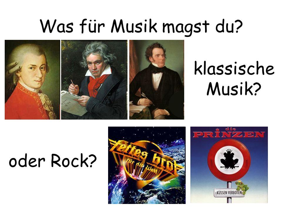 Was für Musik magst du klassische Musik oder Rock