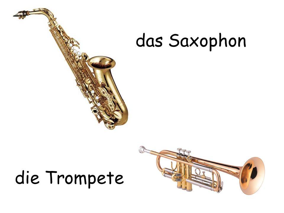 das Saxophon die Trompete