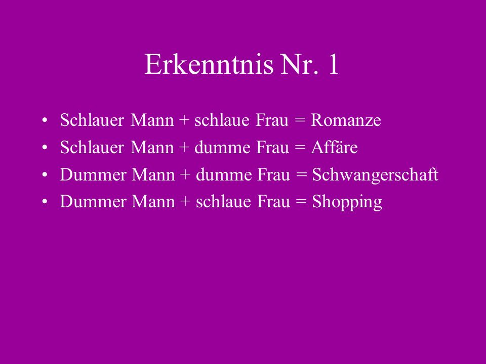 Erkenntnis Nr. 1 Schlauer Mann + schlaue Frau = Romanze