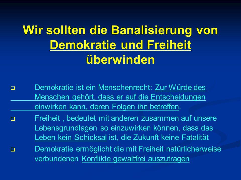 Wir sollten die Banalisierung von Demokratie und Freiheit überwinden
