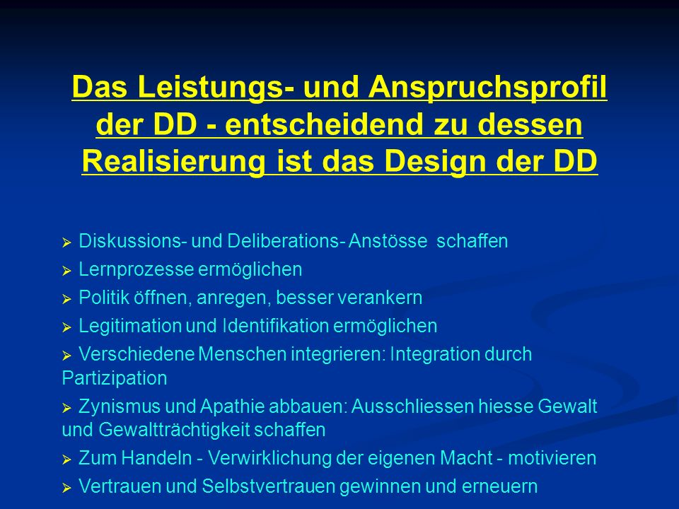 Das Leistungs- und Anspruchsprofil der DD - entscheidend zu dessen Realisierung ist das Design der DD