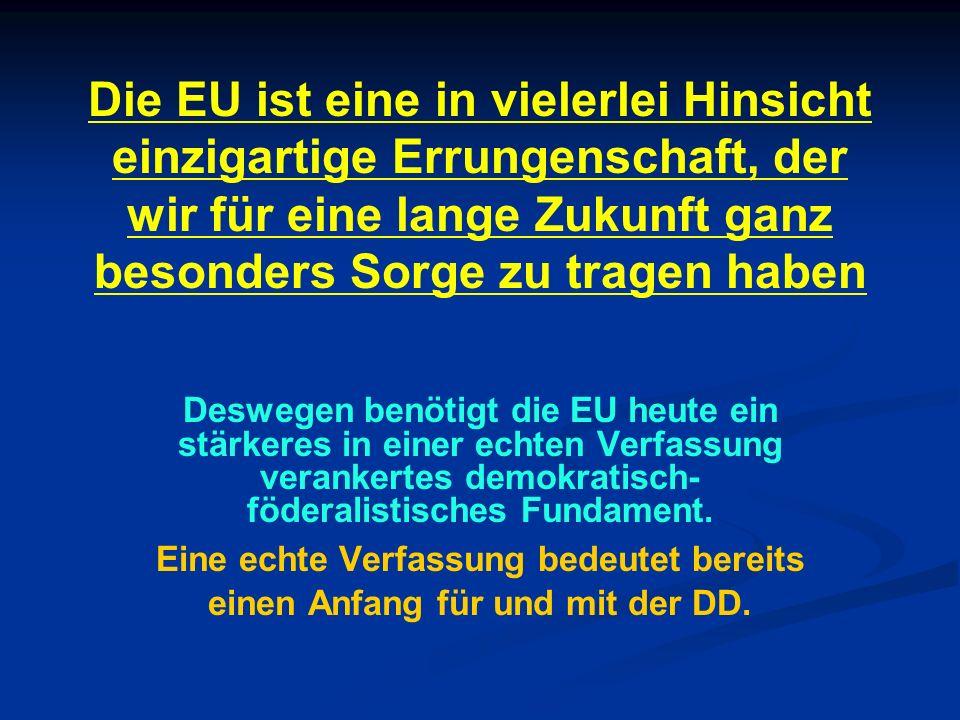Die EU ist eine in vielerlei Hinsicht einzigartige Errungenschaft, der wir für eine lange Zukunft ganz besonders Sorge zu tragen haben