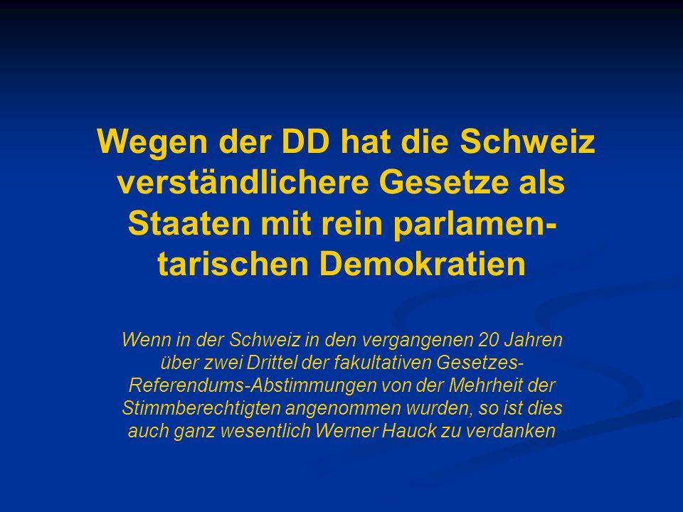 Wegen der DD hat die Schweiz verständlichere Gesetze als Staaten mit rein parlamen-tarischen Demokratien