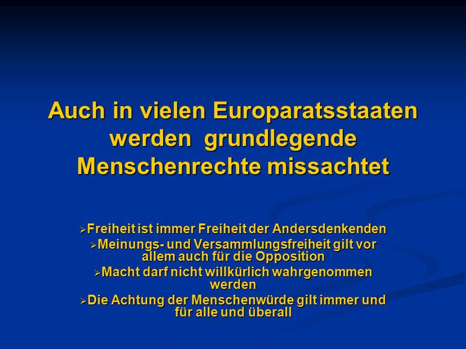 Auch in vielen Europaratsstaaten werden grundlegende Menschenrechte missachtet