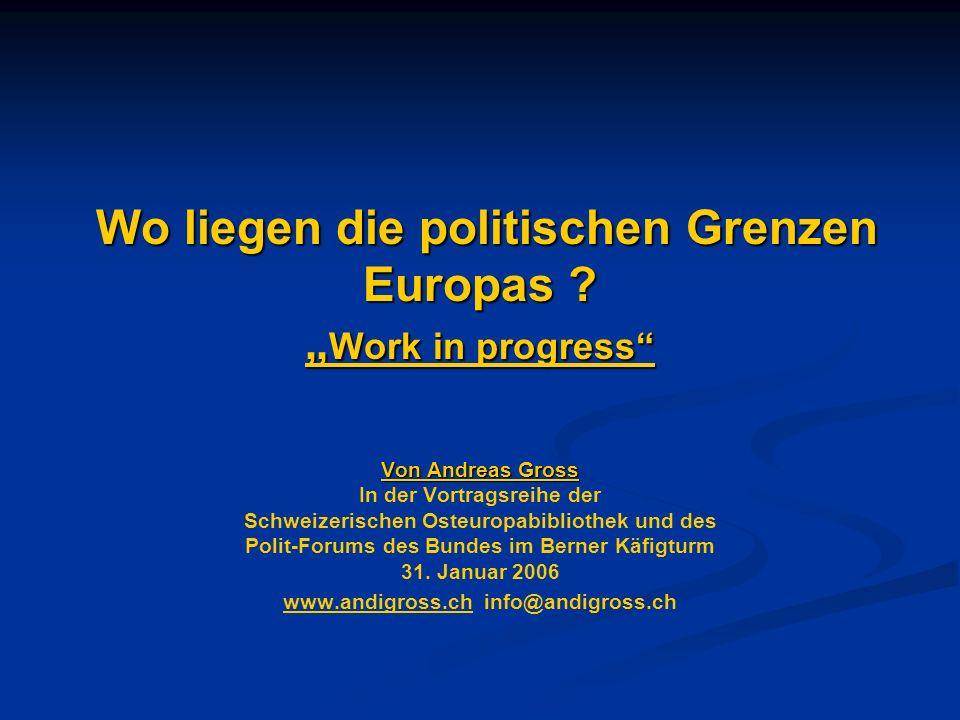 """Wo liegen die politischen Grenzen Europas """"Work in progress"""