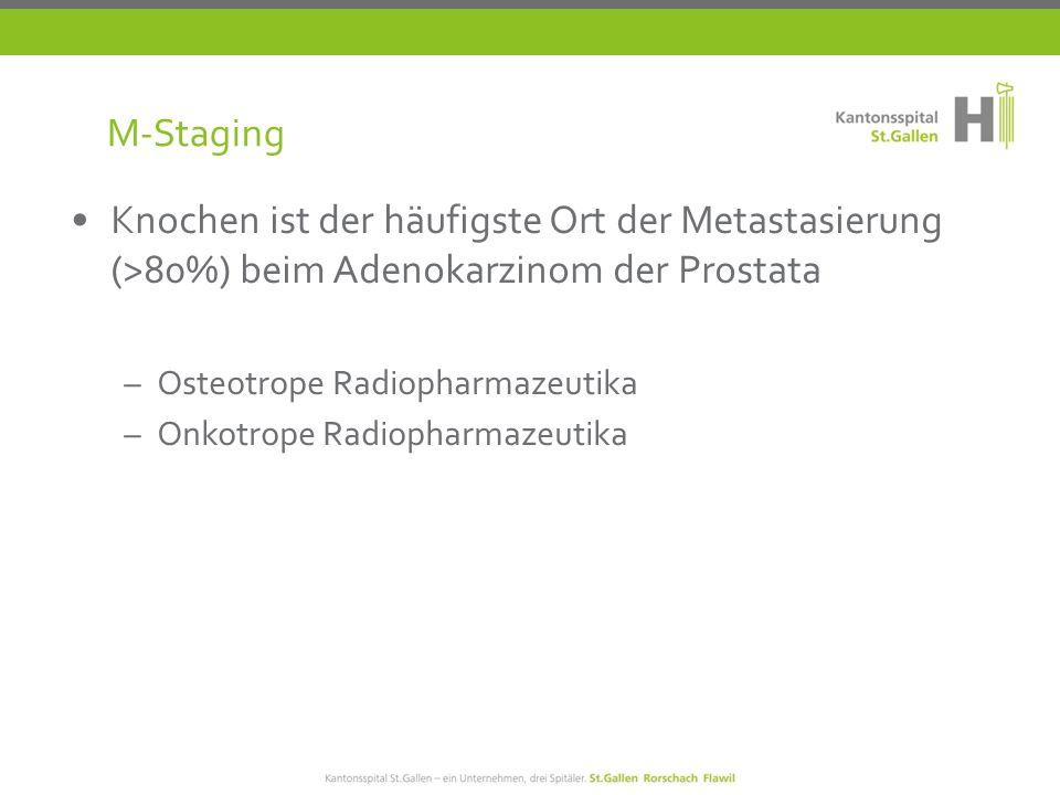 M-Staging Knochen ist der häufigste Ort der Metastasierung (>80%) beim Adenokarzinom der Prostata. Osteotrope Radiopharmazeutika.