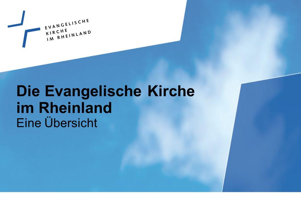 Die Evangelische Kirche im Rheinland Eine Übersicht