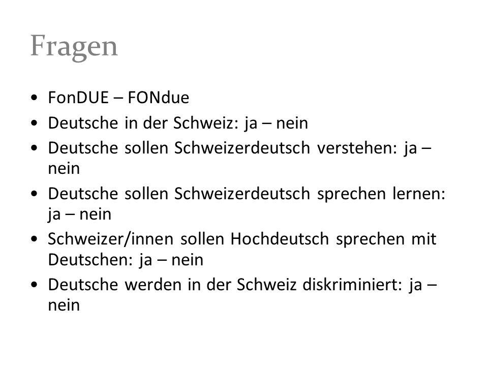 Fragen FonDUE – FONdue Deutsche in der Schweiz: ja – nein