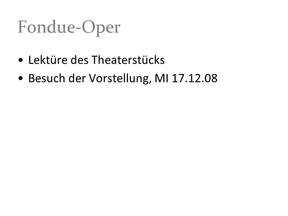 Fondue-Oper Lektüre des Theaterstücks