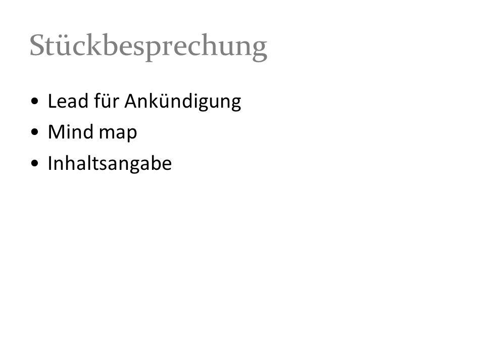 Stückbesprechung Lead für Ankündigung Mind map Inhaltsangabe