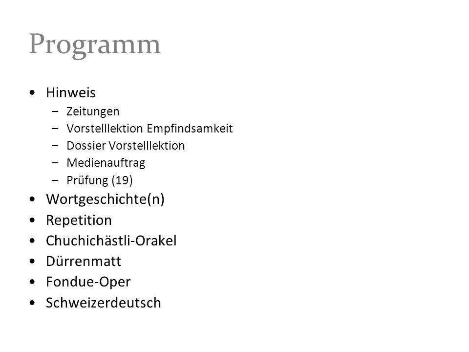 Programm Hinweis Wortgeschichte(n) Repetition Chuchichästli-Orakel