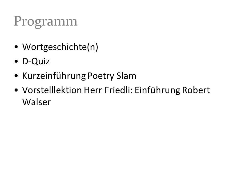 Programm Wortgeschichte(n) D-Quiz Kurzeinführung Poetry Slam