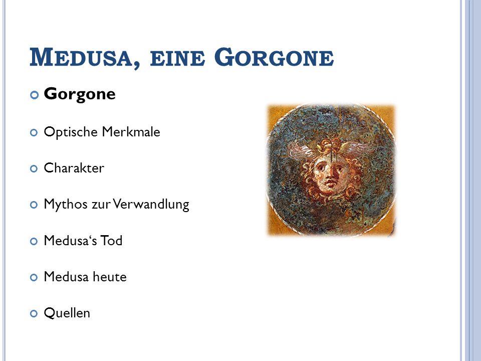 Medusa, eine Gorgone Gorgone Optische Merkmale Charakter