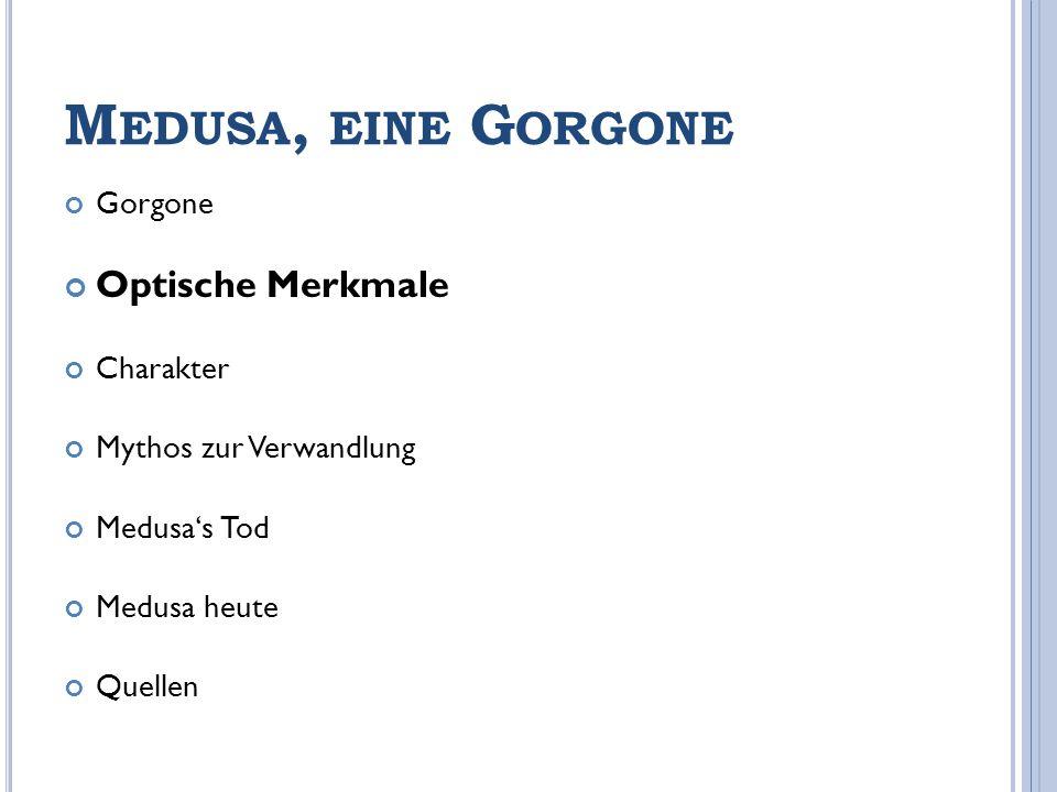 Medusa, eine Gorgone Optische Merkmale Gorgone Charakter