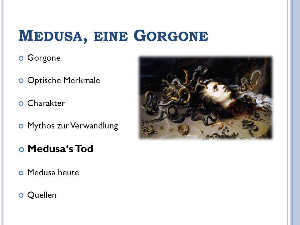 Medusa, eine Gorgone Medusa's Tod Gorgone Optische Merkmale Charakter