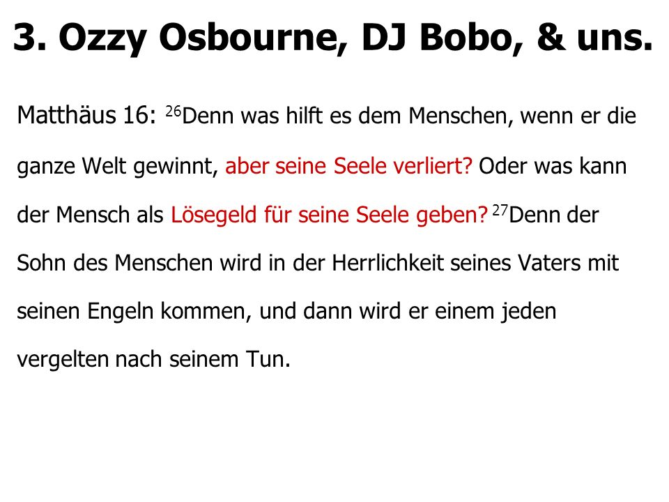 3. Ozzy Osbourne, DJ Bobo, & uns.