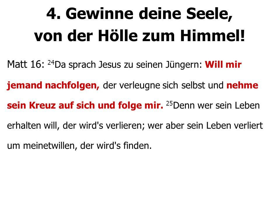 4. Gewinne deine Seele, von der Hölle zum Himmel!