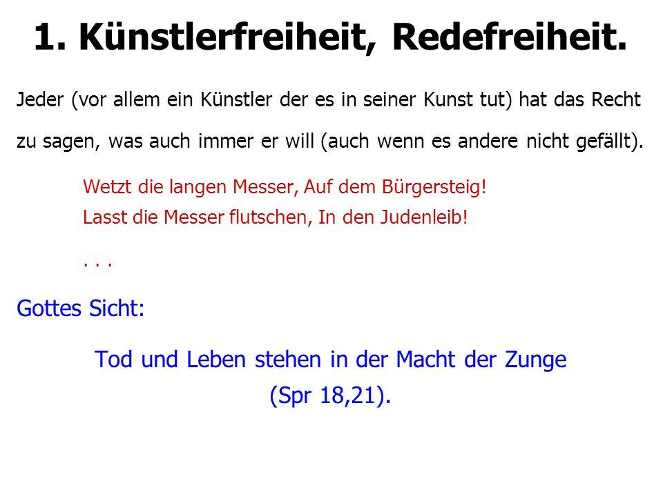 1. Künstlerfreiheit, Redefreiheit.
