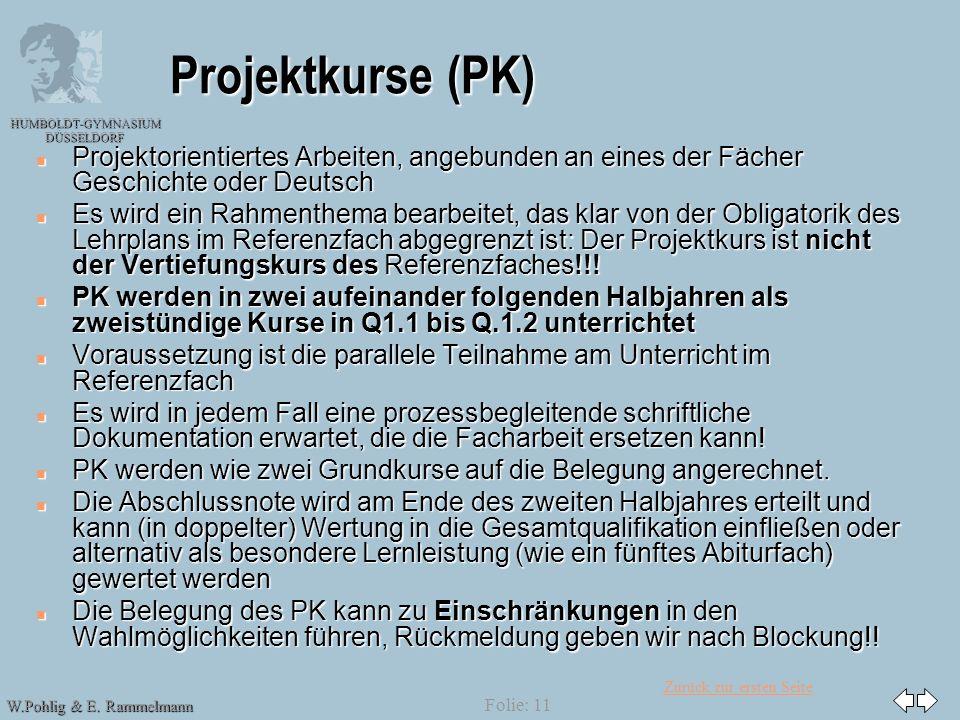 28.03.2017 Projektkurse (PK) Projektorientiertes Arbeiten, angebunden an eines der Fächer Geschichte oder Deutsch.