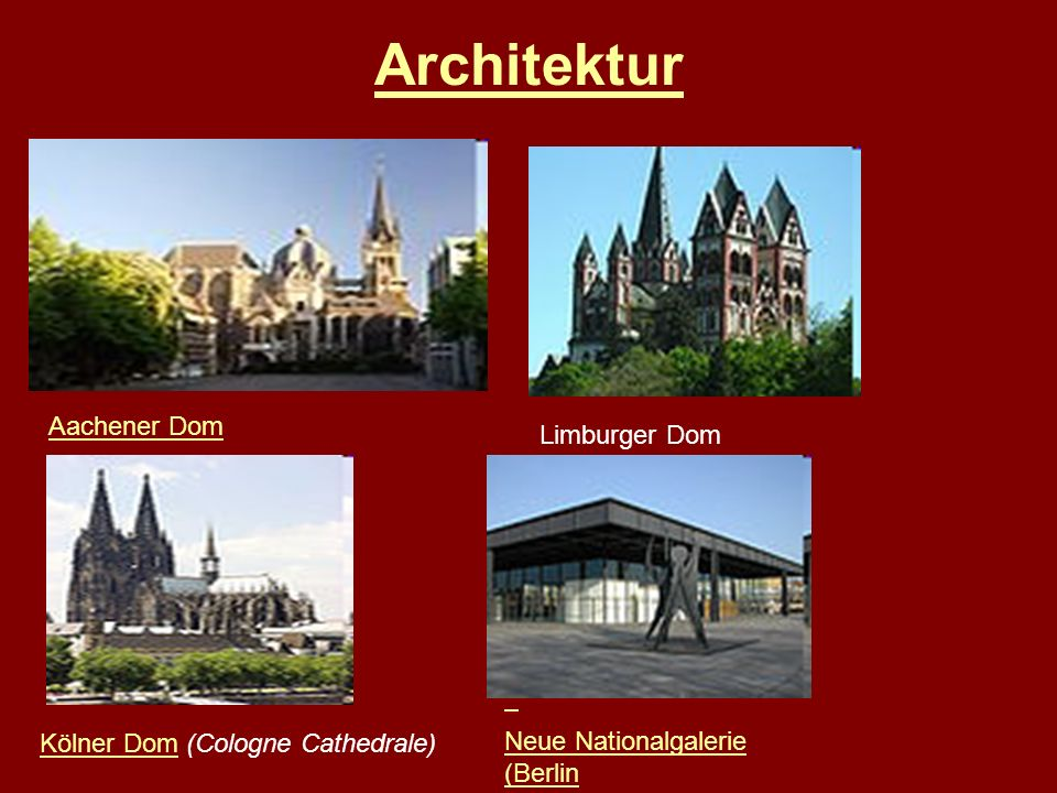 Architektur Neue Nationalgalerie (Berlin Aachener Dom Limburger Dom