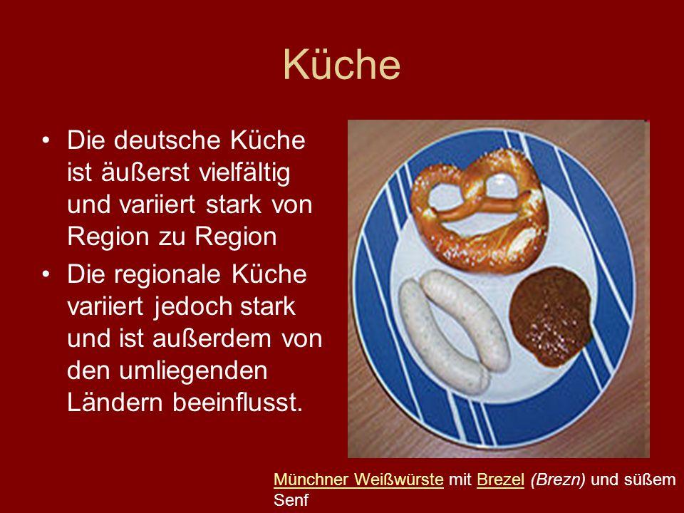 Küche Die deutsche Küche ist äußerst vielfältig und variiert stark von Region zu Region.