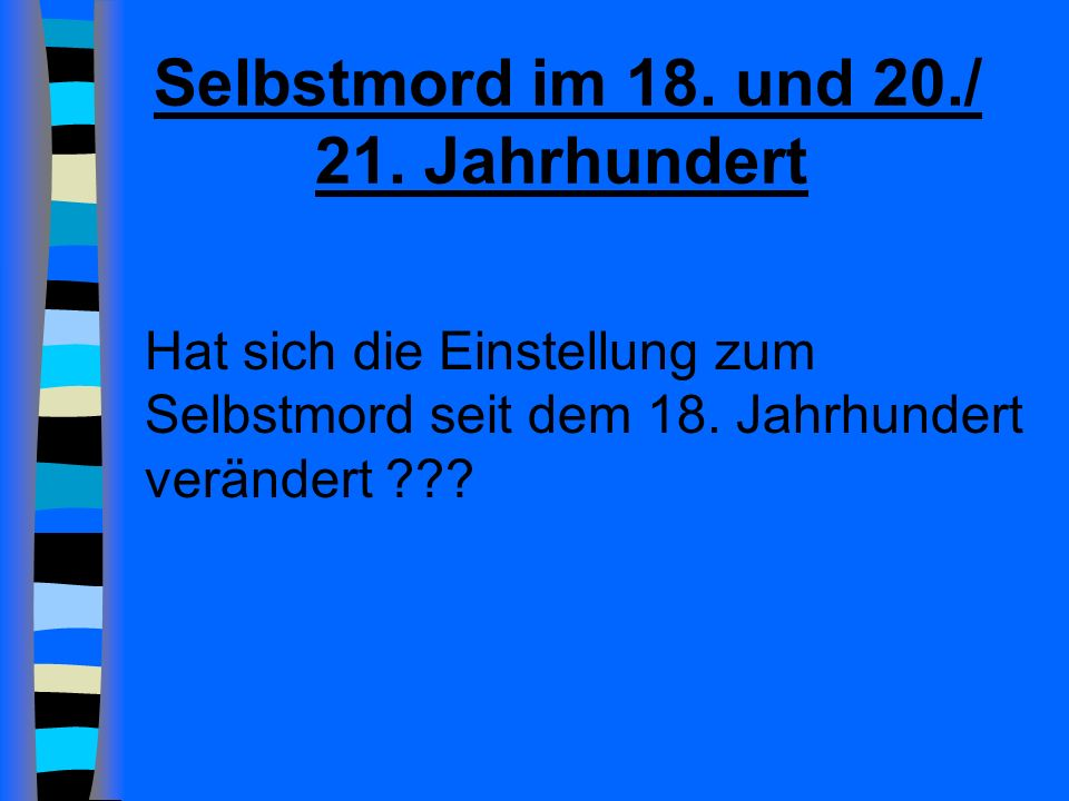 Selbstmord im 18. und 20./ 21. Jahrhundert