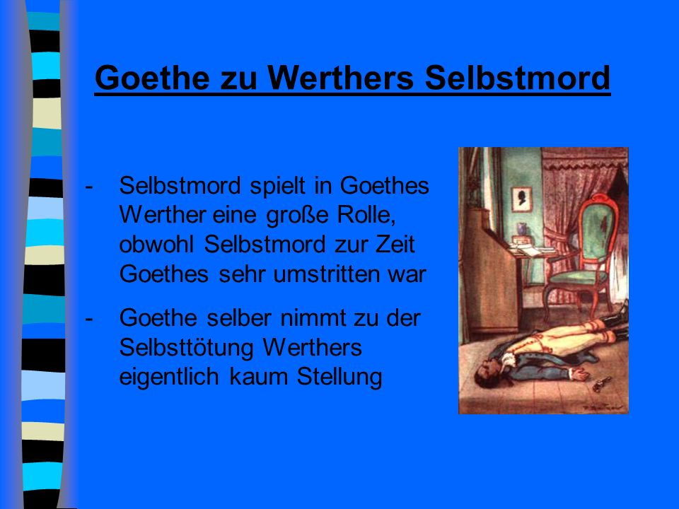 Goethe zu Werthers Selbstmord