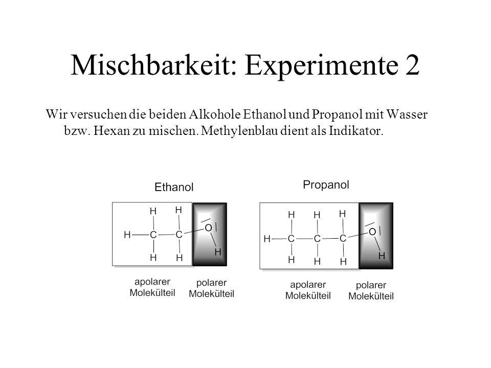 Mischbarkeit: Experimente 2