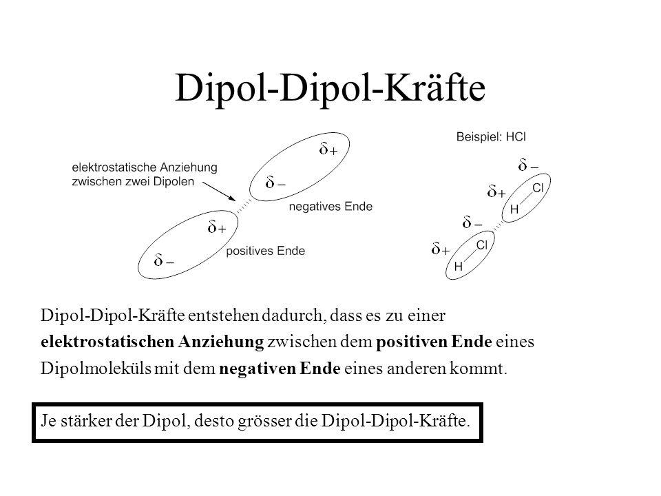 Dipol-Dipol-Kräfte Dipol-Dipol-Kräfte entstehen dadurch, dass es zu einer. elektrostatischen Anziehung zwischen dem positiven Ende eines.