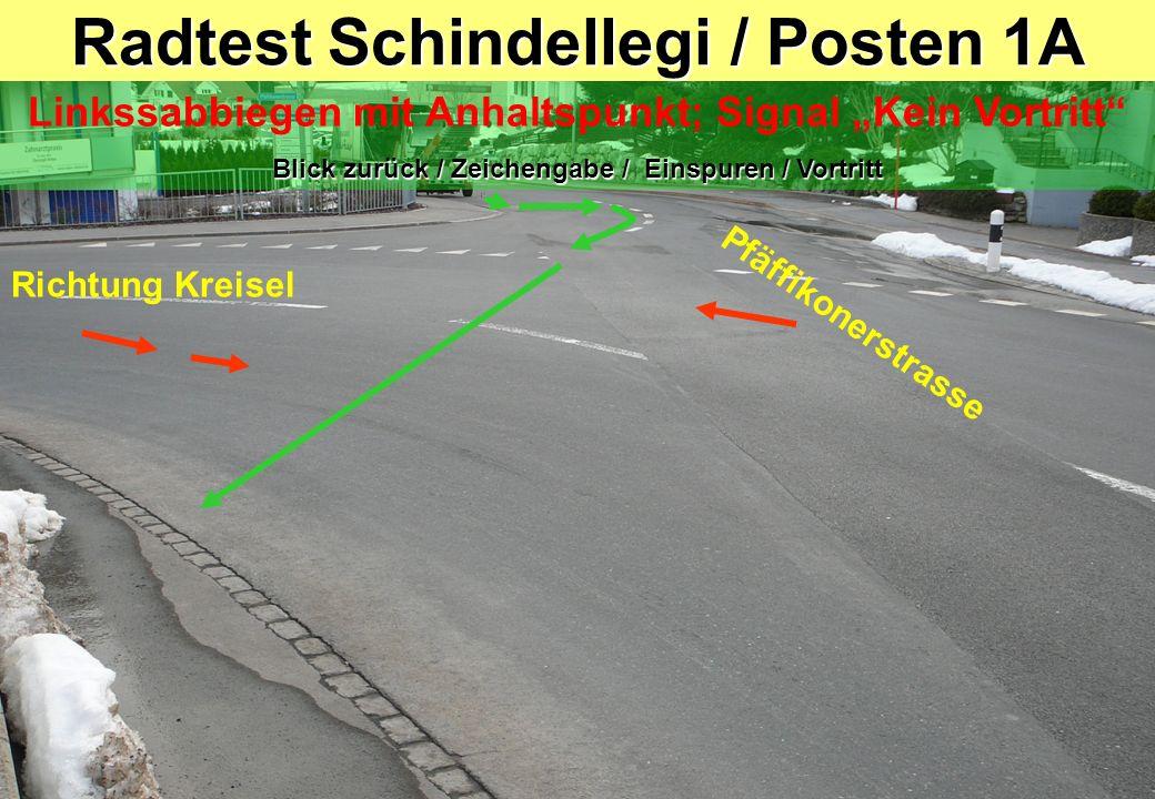 Radtest Schindellegi / Posten 1A