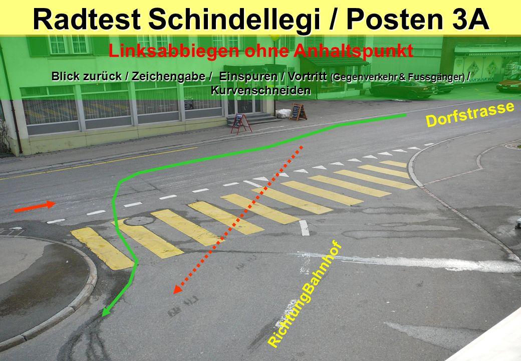 Radtest Schindellegi / Posten 3A Linksabbiegen ohne Anhaltspunkt