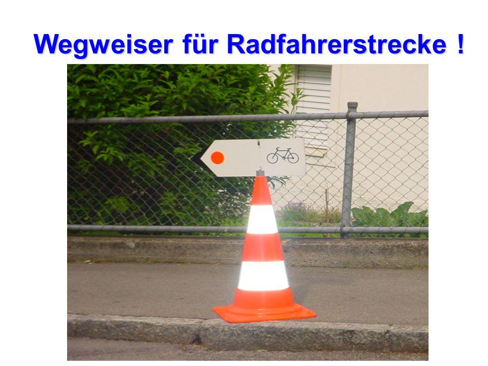 Wegweiser für Radfahrerstrecke !