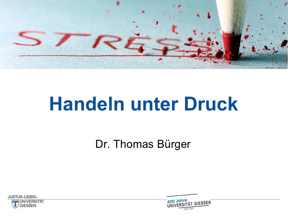 Handeln unter Druck Dr. Thomas Bürger