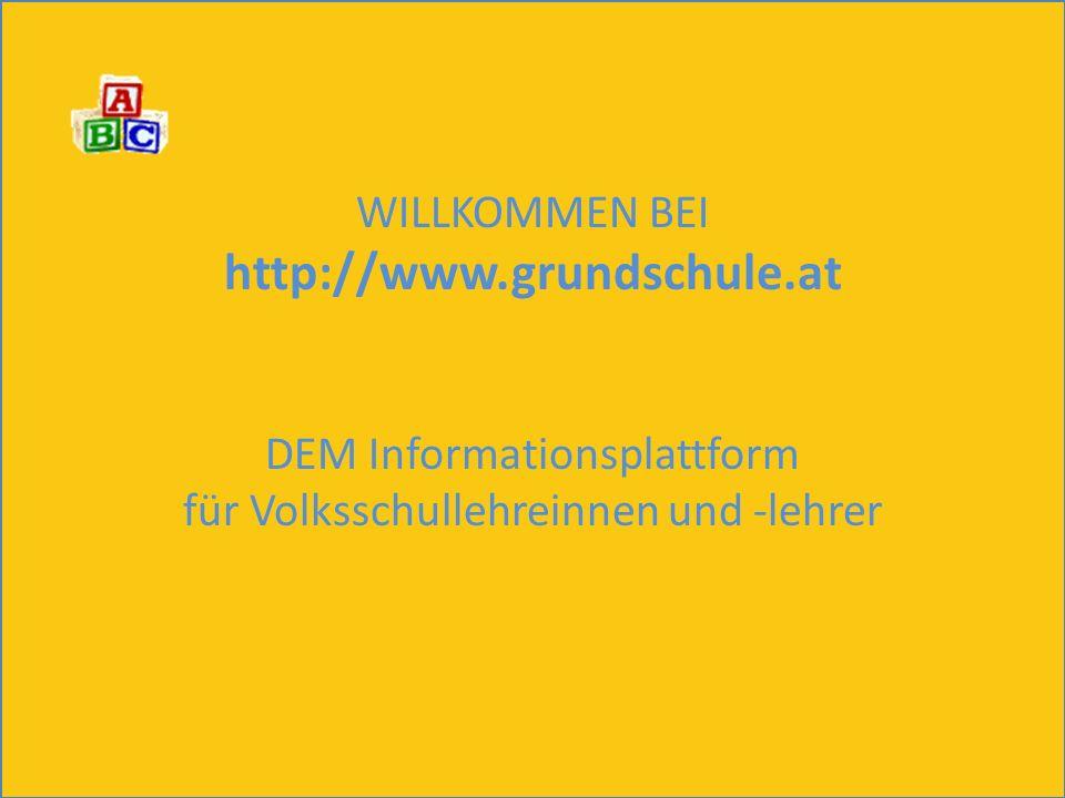 Ablauf WILLKOMMEN BEI http://www.grundschule.at