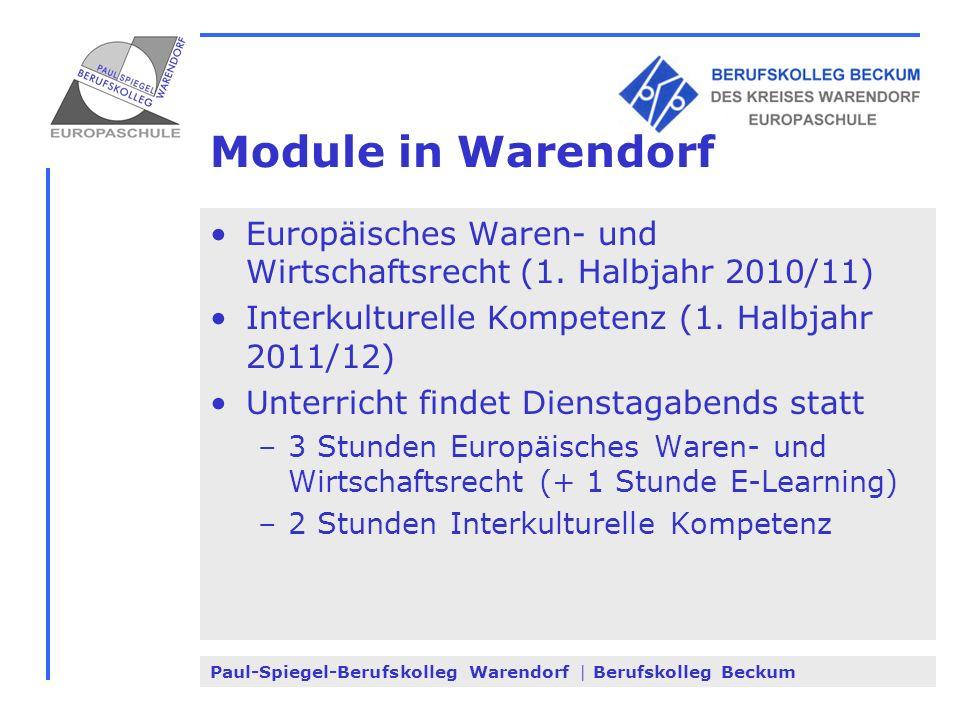 Module in Warendorf Europäisches Waren- und Wirtschaftsrecht (1. Halbjahr 2010/11) Interkulturelle Kompetenz (1. Halbjahr 2011/12)