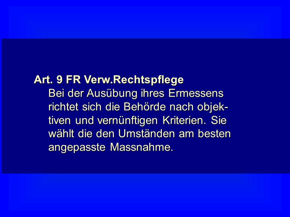 Art. 9 FR Verw.Rechtspflege
