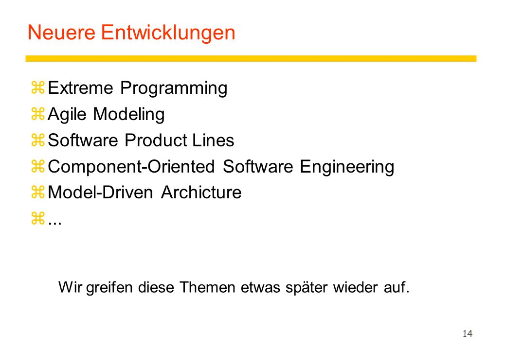 Neuere Entwicklungen Extreme Programming Agile Modeling