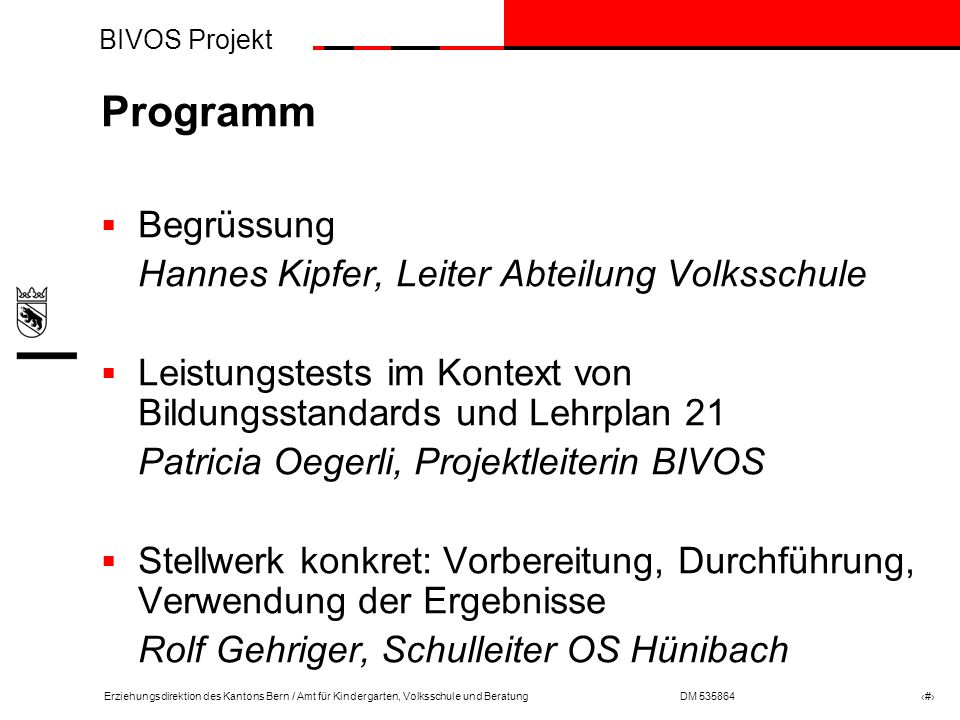 Programm Begrüssung Hannes Kipfer, Leiter Abteilung Volksschule