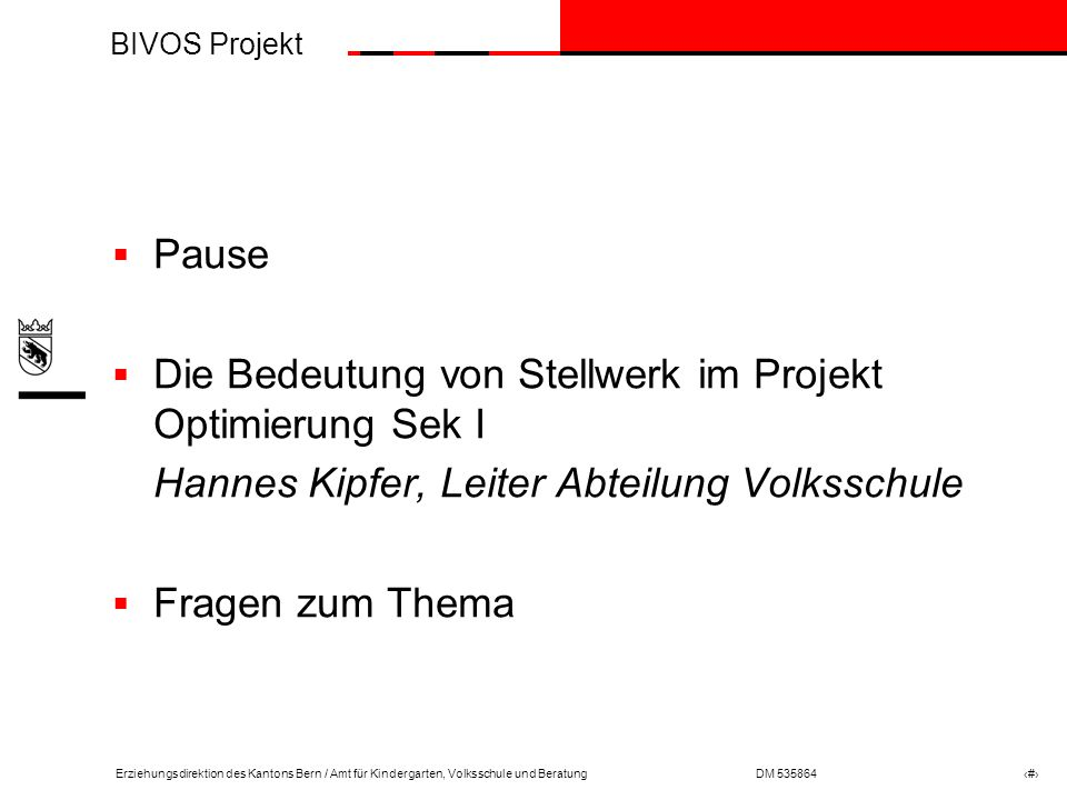 Pause Die Bedeutung von Stellwerk im Projekt Optimierung Sek I. Hannes Kipfer, Leiter Abteilung Volksschule.