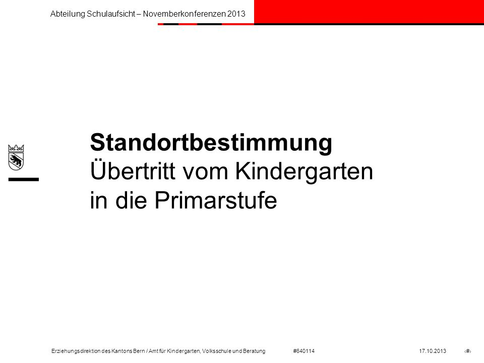Standortbestimmung Übertritt vom Kindergarten in die Primarstufe