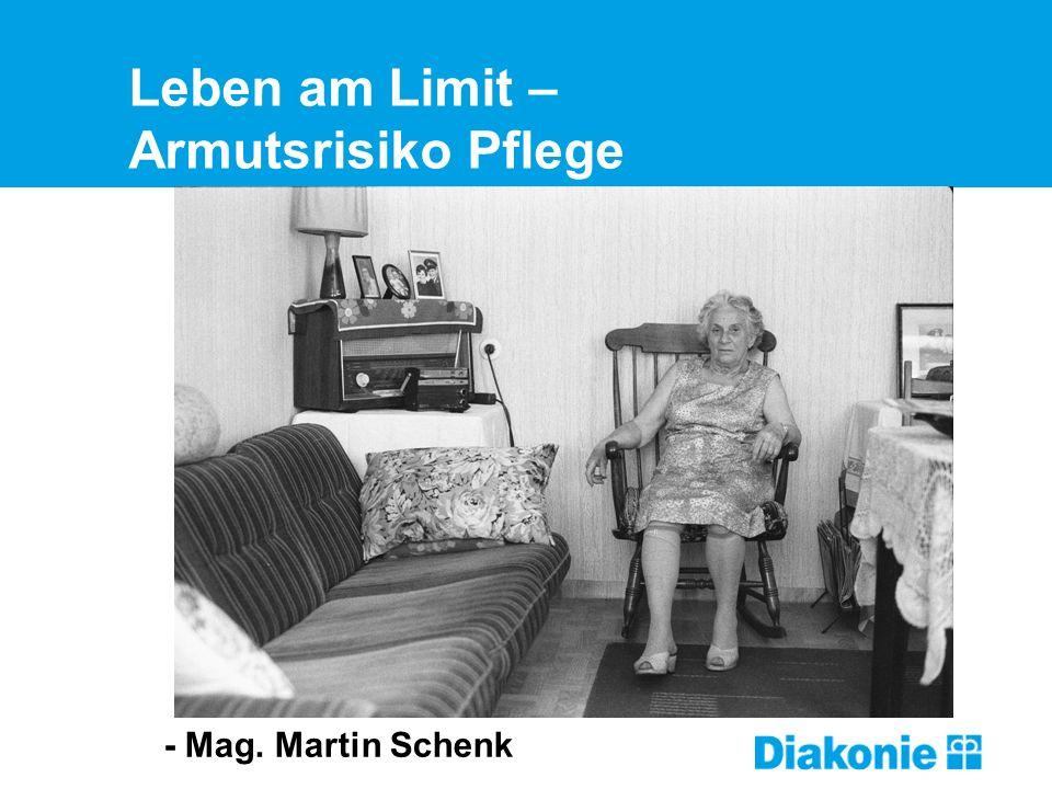 Leben am Limit – Armutsrisiko Pflege Titelfolie - Mag. Martin Schenk