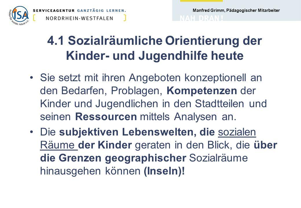 4.1 Sozialräumliche Orientierung der Kinder- und Jugendhilfe heute