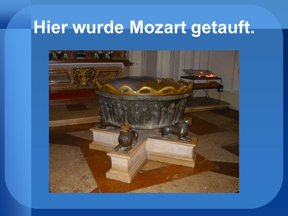 Hier wurde Mozart getauft.