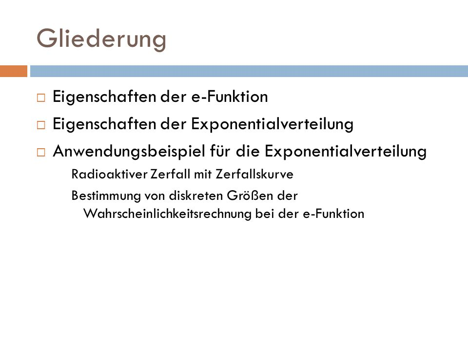 Gliederung Eigenschaften der e-Funktion