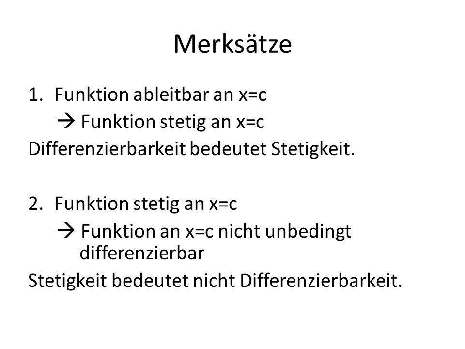 Merksätze Funktion ableitbar an x=c  Funktion stetig an x=c